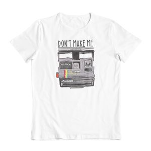 'Don't Make Me Polaroid' T-Shirt