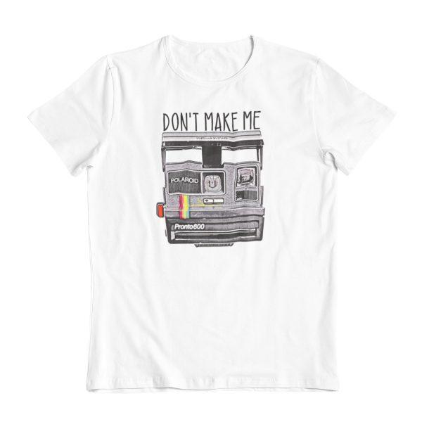 'Don't Make Me Polaroid' T-Shirt